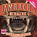 Jamrach's Menagerie Audiobook by Carol Birch Narrated by Dave John