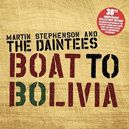 Martin Stephenson - Boat to Bolivia 30th Anniversary