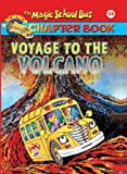 img - for Voyage To The Volcano (Turtleback School & Library Binding Edition) (Magic School Bus Science Chapter Books) book / textbook / text book