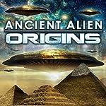 Ancient Alien Origins | OH Krill