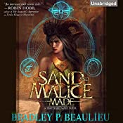 Of Sand and Malice Made: The Song of the Shattered Sands, Book 0.5 | Bradley Beaulieu