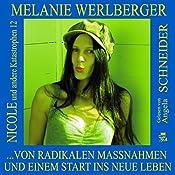 ...von radikalen Maßnahmen und einem Start ins neue Leben (Nicole und andere Katastrophen 12) | Melanie Werlberger