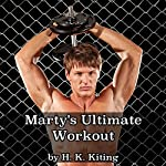 Marty's Ultimate Workout | H. K. Kiting