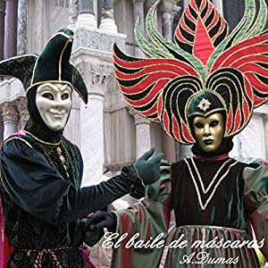 El Baile de Mascaras [A Masked Ball] Audiobook