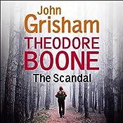 Theodore Boone: The Scandal: Theodore Boone 6 | John Grisham