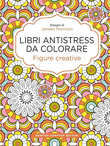 Figure creative Libri antistress da colorare PDF