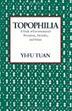 Topophilia: A Study of Environmental Perception, Attitudes, and Values