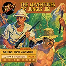 The Adventures of Jungle Jim, Volume 4 Radio/TV Program by Gene Stafford Narrated by  full cast