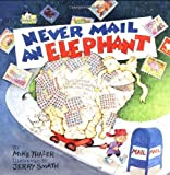 Never Mail an Elephant (0816730199) by Mike Thaler