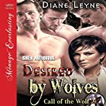 Desired by Wolves: Call of the Wolf, Part 2   Diane Leyne