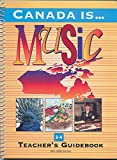 Canada Is... Music, Grade 3-4 (2000 Edition) (0711977216) by Colby