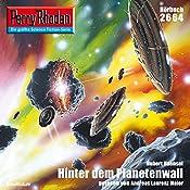 Hinter dem Planetenwall (Perry Rhodan 2664) | Hubert Haensel