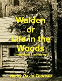 Henry David Thoreau Walden or Life in the Woods (unabridged & annotated)