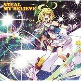 『乖離性ミリオンアーサー』キャラクターソング Vol.2 「STEAL MY BELIEVE」