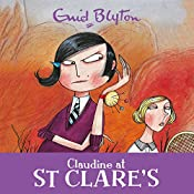 Claudine at St Clare's: St Clare's, Book 7 | Enid Blyton