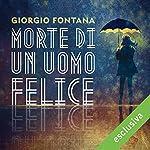Morte di un uomo felice   Giorgio Fontana