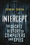 Intercept: The Secret History of Computers and Spies