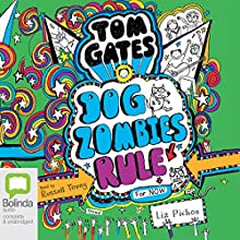 DogZombies Rule for Now: Tom Gates, Book 11 Audiobook by Liz Pichon Narrated by Russell Tovey