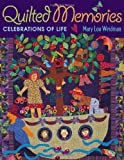 Quilted Memories: Celebrations of Life