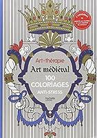 Art-thérapie : Art médiéval: 100 coloriages anti-stress