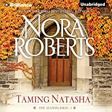 Taming Natasha: The Stanislaskis, Book 1 (       UNABRIDGED) by Nora Roberts Narrated by Christina Traister