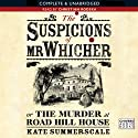The Suspicions of Mr Whicher (       UNABRIDGED) by Kate Summerscale Narrated by Christian Rhodska