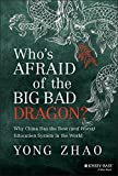 Whos Afraid of the Big Bad Dragon: Why China Has the Best (and Worst) Education System in the World
