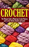 Crochet: The Complete Step by Step Be...