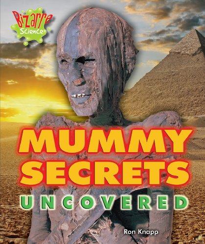 Mummy Secrets Uncovered (Bizarre Science)