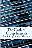 Ludwig von Mises The Clash of Group Interests (Large Print Edition)