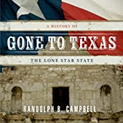 Gone to Texas: A History of the Lone Star State | [Randolph B. Campbell]