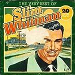 SLIM WHITMAN The Very Best of Slim Wh...