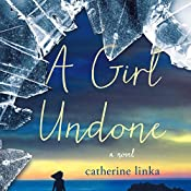 A Girl Undone: A Novel | Catherine Linka