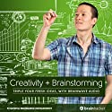 Creativity Plus Brainstorming Session: Triple Your Fresh Ideas, with Brainwave Audio  by Brain Hacker Narrated by Brain Hacker