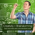 Creativity Plus Brainstorming Session: Triple Your Fresh Ideas, with Brainwave Audio | Brain Hacker