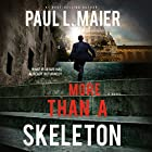 More Than a Skeleton: Shattering Deception or Ultimate Truth? Hörbuch von Paul L. Maier Gesprochen von: Patrick Lawlor
