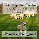 The Asquinn Twins: No Greener Pastures, Book 3 | Heather Radford