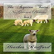The Asquinn Twins: No Greener Pastures, Book 3 | [Heather Radford]