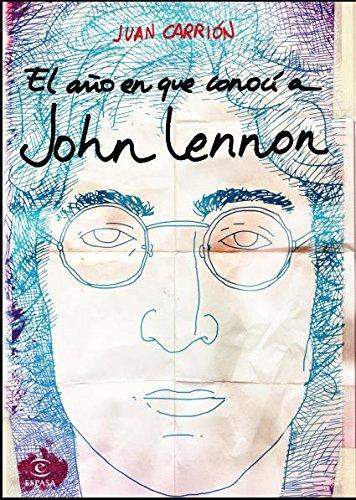 El año en que conocí a John Lennon (ESPASA NARRATIVA)