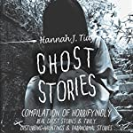 Ghost Stories: The Most Horrifying Real Ghost Stories from Around the World Including Disturbing Ghost, Hauntings, & Paranormal Stories |  Night Terror Publishing