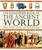 The Kingfisher Book of the Ancient World: From the Ice Age to the Fall of Rome (1856975657) by Hazel Mary Martell