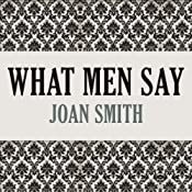 What Men Say | [Joan Smith]