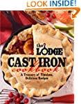 The Lodge Cast Iron Cookbook: A Treas...