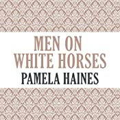 Men on White Horses | [Pamela Haines]