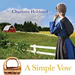 A Simple Vow: Simple Gifts, Book 1 | Charlotte Hubbard