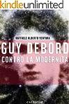 Guy Debord contro la Modernit� (Itali...