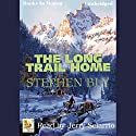 The Long Trail Home: Fortunes of the Black Hills, Book 3 Audiobook by Stephen Bly Narrated by Jerry Sciarrio