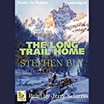 The Long Trail Home: Fortunes of the Black Hills, Book 3 | Stephen Bly