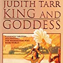 King and Goddess Audiobook by Judith Tarr Narrated by Coleen Marlo