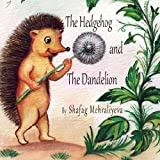 """The Hedgehog and The Dandelion"""